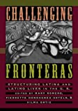Challenging Fronteras : Structuring Latina and Latino Lives in the U.S.