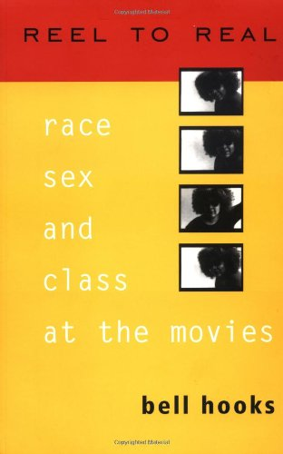 Reel To Real: Race, Sex, and Class at the Movies, Hooks, Bell