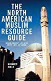 The North American Muslim Resource Guide: Muslim Community Life in the United States and Canada - by Mohamed Nimer