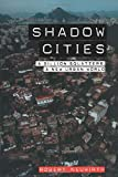 Buy Shadow Cities: A Billion Squatters, A Urban New World from Amazon