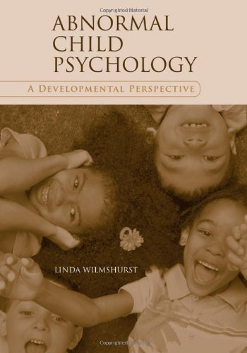 Pdf Abnormal Child Psychology A Developmental Perspective Free