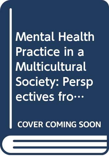 Mental Health Practice in a Multicultural Society: Perspectives from Lifespan and Positive Psychology