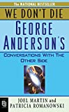 We Don't Die: George Anderson's Conversations With the Other Side - book cover picture