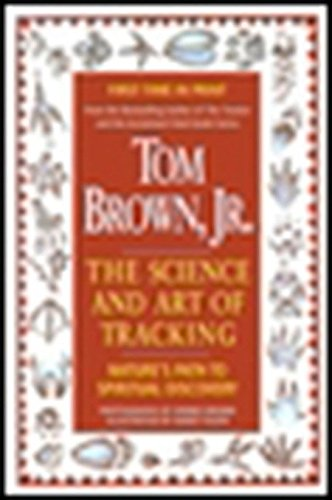 Tom Brown's Science and Art of Tracking: Nature's Path to Spiritual Discovery, Brown, Tom