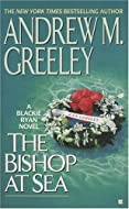 The Bishop at Sea by Andrew M Greeley