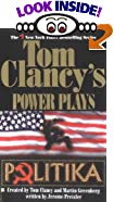 Politika (Tom Clancy's Power Plays) by  Tom Clancy (Creator), Martin Harry Greenberg (Creator) (Mass Market Paperback - April 1999)