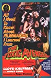 All I Need to Know About Filmmaking I Learned from the Toxic Avenger: The Shocking True Story of Troma Studios - book cover picture