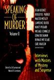Speaking of Murder: Interviews With the Masters of Mystery and Suspense, Vol. 2 - book cover picture