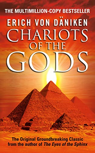 Chariots of the Gods: Unsolved Mysteries of the Past, Erich von D�niken