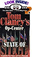 State of Siege (Tom Clancy's Op-Center, 6) by  Tom Clancy (Creator), Steve R. Pieczenik (Creator) (Mass Market Paperback - July 1999)