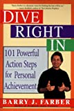 Dive Right In: 101 Powerful Action Steps for Personal Achievement - book cover picture