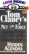 Hidden Agendas (Tom Clancy's Net Force, No. 2) by  Tom Clancy (Creator), Steve R. Pieczenik (Creator) (Mass Market Paperback - October 1999)