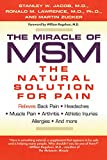 The Miracle of MSM:The Natural Solution for Pain