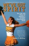 We'Ve Got Spirit: The Life and Times of America's Greatest Cheerleading Team - book cover picture