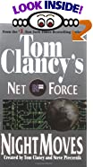 Night Moves (Tom Clancy's Net Force, No. 3) by  Tom Clancy (Creator), Steve R. Pieczenik (Creator) (Mass Market Paperback - April 2000)