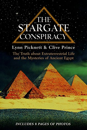 The Stargate Conspiracy: The Truth about Extraterrestrial life and the Mysteries of Ancient Egypt, Lynn Picknett; Clive Prince