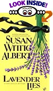Lavender Lies: A China Bayles Mystery by  Susan Wittig Albert (Mass Market Paperback - October 2000)