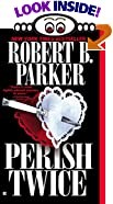 Perish Twice by Robert B. Parker