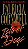Isle of Dogs by  Patricia Cornwell (Mass Market Paperback - October 2002)