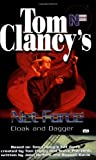 Cloak and Dagger (Tom Clancy's Net Force, 17) by  Tom Clancy (Creator), et al (Mass Market Paperback - March 2003)