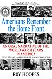 Americans Remember the Home Front: An Oral Narrative of the World War II Years in America