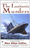 The Lusitania Murders by  Max Allan Collins (Mass Market Paperback - November 2002)