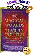 The Magical Worlds of Harry Potter: A Treasury of Myths, Legends, and Fascinating Facts by  David Colbert (Paperback - May 2002)