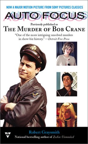 Auto Focus: The Murder of Bob Crane Robert Graysmith