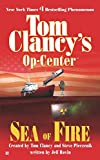 Sea of Fire (Op-Center Series, Volume 10) by Tom Clancy