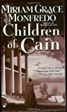 Children of Cain by  Miriam Grace Monfredo (Mass Market Paperback - August 2003)