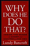 Why Does He Do That? : Inside the Minds of Angry and Controlling Men - book cover picture