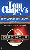 Zero Hour (Power Plays, 7) by Tom Clancy