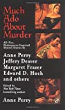 Much Ado About Murder by  Anne Perry (Editor) (Mass Market Paperback - October 2003)