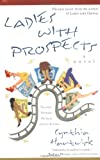 Ladies With Prospects by Cynthia Hartwick