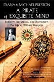 View at Amazon: A Pirate of Exquisite Mind : The Life of William Dampier: Explorer, Naturalist, and Buccaneer