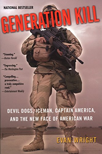Generation Kill: Devil Dogs, Iceman, Captain America, and the New Face of American War, Wright, Evan