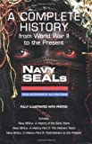 Navy Seals: A Complete History from World War II to the Present