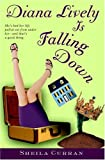 Diana Lively is Falling Down by Sheila  Curran