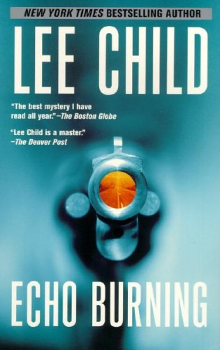 Echo Burning (Jack Reacher, No. 5), Child, Lee