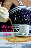 We Are All Fine Here by Mary  Guterson