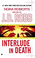 Interlude in Death by J D Robb