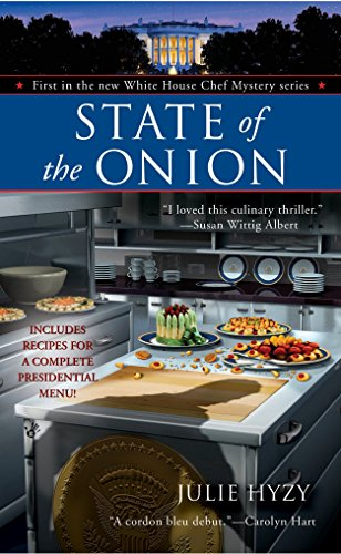 State of the Onion (White House Chef Mysteries, No. 1), Hyzy, Julie