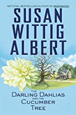 The Darling Dahlias and the Cucumber Tree by Susan Wittig Albert