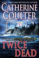 Twice Dead by Catherine Coulter