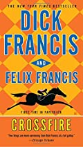 Crossfire by Dick Francis�and Felix Francis