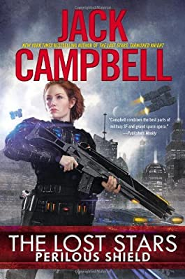 "Coming Soon! ""The Lost Stars: Perilous Shield"" by Jack Campbell"