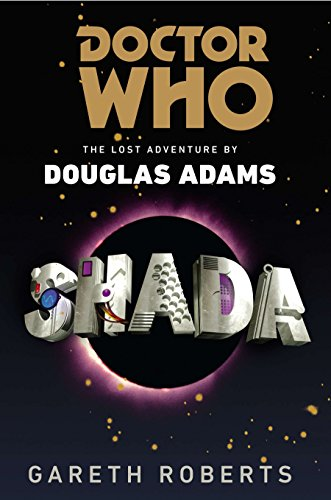 Doctor Who: Shada: The Lost Adventure by Douglas Adams, Roberts, Gareth