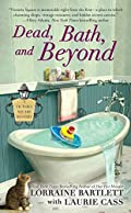 Dead, Bath, and Beyond by Lorraine Bartlett�and�Laurie Cass