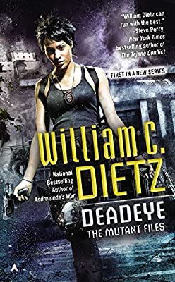Cover & Synopsis: DEADEYE: THE MUTANT FILES by William C. Dietz