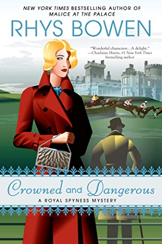 Crowned and Dangerous (A Royal Spyness Mystery) - Rhys Bowen
